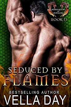 Seduced By Flames: A Hot Paranormal Dragon Shifter Saga (Hidden Realms of Silver Lake Book 2) by [Day, Vella]