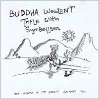 Buddha Wouldn't Trifle with Symbolism【CD】 [並行輸入品]