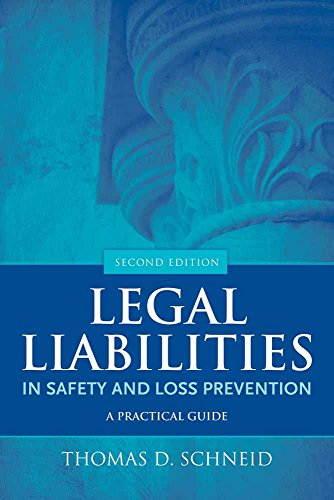 Download Legal Liabilities in Safety and Loss Prevention: A Practical Guide 0763779849