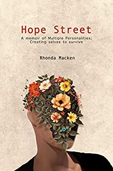 Hope Street: A memoir of Multiple Personalities; creating selves to survive by [Macken, Rhonda]