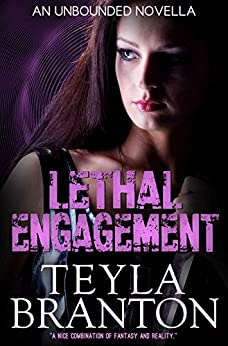 Lethal Engagement (Unbounded Series Book 6) by [Branton, Teyla]