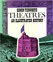 Theatres: An Illustrated History