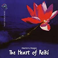 The Heart of Reiki by Merlin's Magic (2000-05-03)