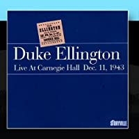 Live At Carnegie Hall Dec, 11, 1943 by Duke Ellington