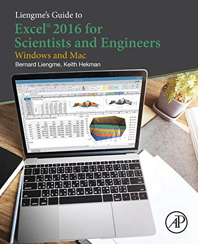 Download Liengme's Guide to Excel 2016 for Scientists and Engineers: (Windows and Mac) 0128182490