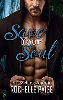 Save Your Soul (Body & Soul Book 2) by [Paige, Rochelle]