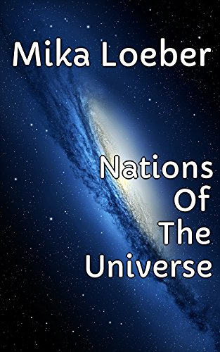 Nations Of The Universe (English Edition)