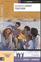 Sharing Christ Together: Six Sessions on Evangelism (Experiencing Life Together)