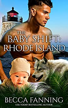 The Baby Shift: Rhode Island (Shifter Babies of America Book 10) by [Fanning, Becca]