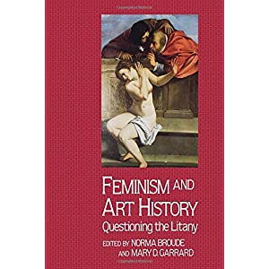 Feminism And Art History: Questioning The Litany (Icon Editions)