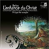 ベルリオーズ《キリストの幼時》 Berlioz: L'Enfance du Christ