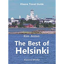 The Best of Helsinki: The Sights, Activities, and Local Favorites (Klaava Travel Guide)