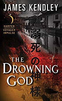 The Drowning God by [Kendley, James]