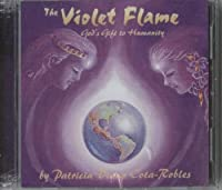 The Violet Flame: God's Gift to Humanity (2005-05-04)