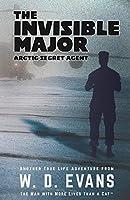 The Invisible Major: Arctic Secret Agent (Survival Times Ten Chronicles)