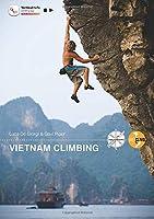 Vietnam Climbing: Vietnam's first comprehensive country-wide climbing guidebook