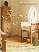 Sweeping Changes: Discovering the Joy of Zen in Everyday Tasks