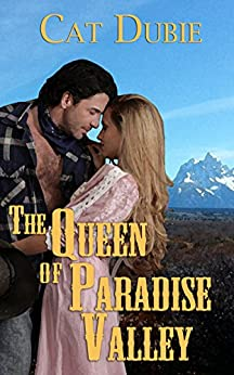 The Queen of Paradise Valley by [Dubie, Cat]