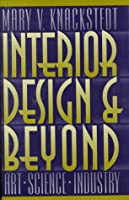 Interior Design and Beyond: Art, Science, Industry