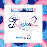 ULTRA Presents The Tropical Hits mixed by TJO(日本独自企画盤)