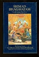 Srimad Bhagavatam Tenth Canto 'The Summum Bonum' (Part Two Chapters 6-12)