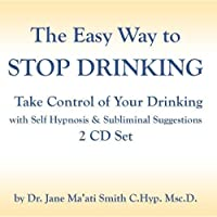 The Easy Way to Stop Drinking Take Control with Self Hypnosis & Subliminal Suggestion 2 CD Set【CD】 [並行輸入品]