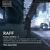 Raff: Complete Piano Works, Vol. 3 by Nguyen (2013-05-04)