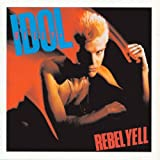 Rebel Yell [Expanded Edition] by Billy Idol (1999-06-29)
