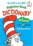 The Cat in the Hat Beginner Book Dictionary in Spanish (Beginner Books(R))