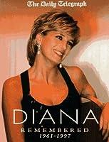 Diana Remembered 1961-1997 (Diana Princess of Wales)