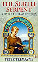 The Subtle Serpent (Sister Fidelma Mysteries Book 4): A compelling medieval mystery filled with shocking twists and turns