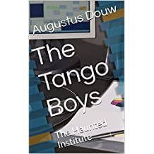 The Haunted Institute: The Tangos (Book Book 2)