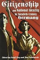 Citizenship and National Identity in Twentieth-Century Germany
