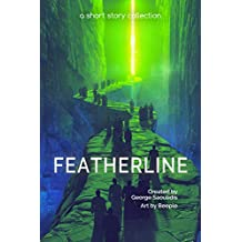 Featherline: A Short Story Collection (Spitwrite Book 4)