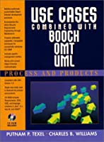 Use Cases Combined With Booch/Omt/Uml: Process and Products
