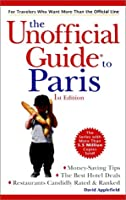 The Unofficial Guide? to Paris (Unofficial Guides)