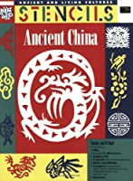 Ancient China (Ancient and Living Cultures: Stencils)