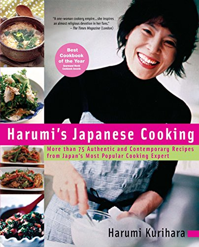 Harumi's Japanese Cooking: More than 75 Authentic and Contemporary Recipes from Japan's Most PopularCooking  Expertの詳細を見る