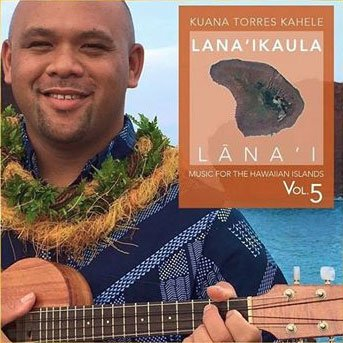Music For The Hawaiian Islands Vol 5: Lana'ikaula