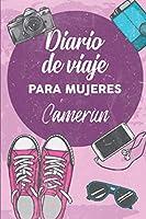 Diario De Viaje Para Mujeres Camerun: 6x9 Diario de viaje I Libreta para listas de tareas I Regalo perfecto para tus vacaciones en Camerun