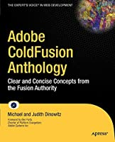 Adobe ColdFusion Anthology: The Best of The Fusion Authority (Experts Voice in Web Development)