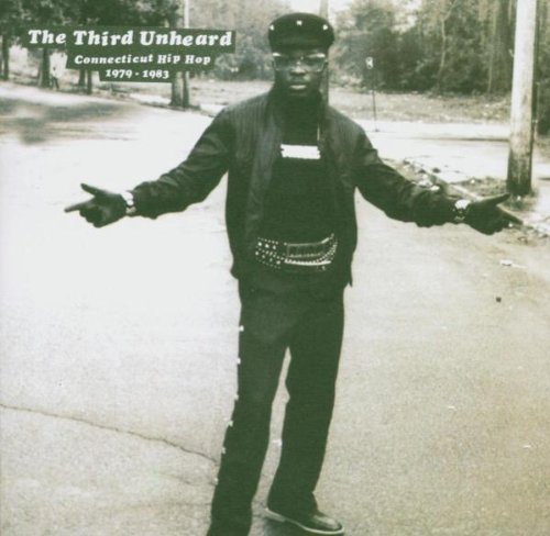 Third Unhead: Connecticut Hip Hop 1979-1983