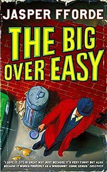 The Big Over Easy: Nursery Crime Adventures 1 (Nursery crimes) by [Fforde, Jasper]
