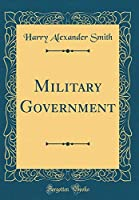 Military Government (Classic Reprint)