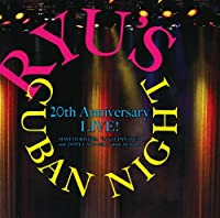 Ryu's Cuban Night 20th Anniversary Live! by MAYITO / PANTOJA,TANIA / CALA,TONY RIVERA (2014-04-23)