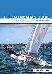 The Catamaran Book - Catamaran Sailing from Start to Finish