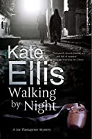 Walking by Night (A Joe Plantagenet Mystery)