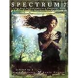 Spectrum 7: The Best in Contemporary Fantastic Art (SPECTRUM (UNDERWOOD BOOKS))