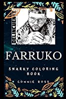 Farruko Snarky Coloring Book: A Puerto Rican Singer (Farruko Snarky Coloring Books)