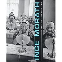 Inge Morath. Das Leben als Photographin